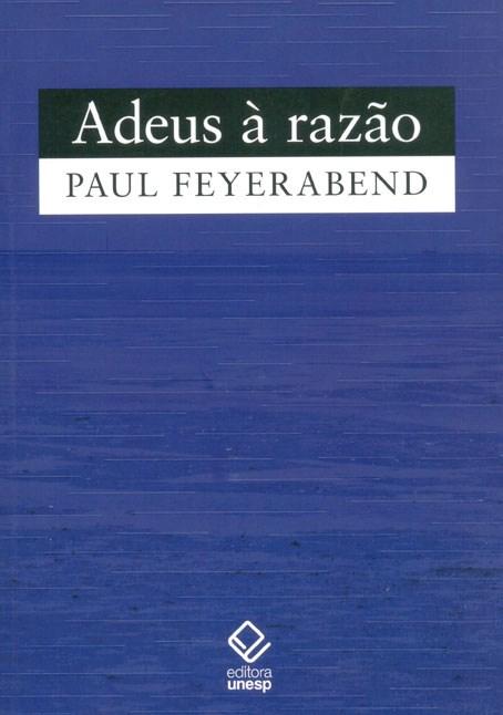 Adeus à Razão, livro de Paul Feyerabend