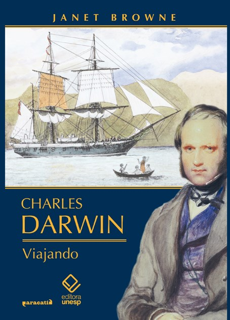 Charles Darwin - Viajando, livro de Janet Browne