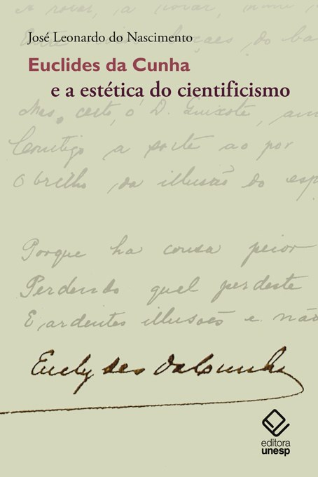 Euclides da Cunha e a estética do cientificismo, livro de José Leonardo do Nascimento