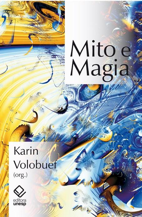 Mito e magia, livro de Karin Volobuef