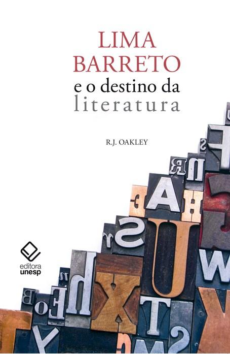 Lima Barreto e o destino da literatura, livro de Robert Oakley