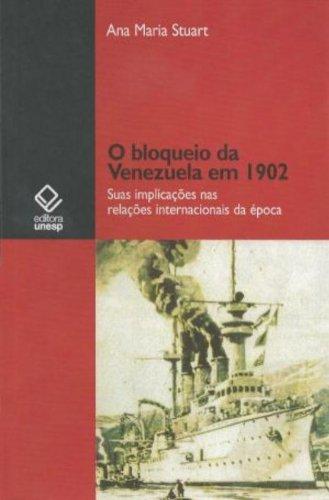 Bloqueio da Venezuela em 1902, O, livro de Stuart, Ana Maria