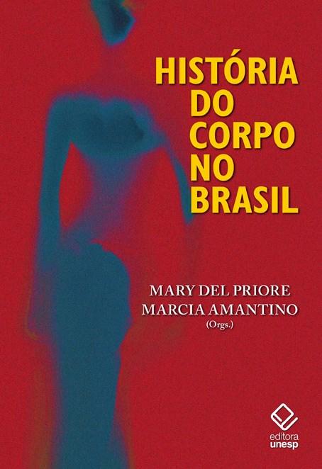 História do corpo no Brasil, livro de Marcia Amantino, Mary Del Priore (Orgs.)