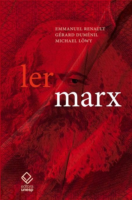 Ler Marx, livro de Emmanuel Renault, Gérard Duménil, Michael Löwy