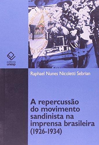 A repercussão do movimento sandinista na imprensa brasileira (1926-1934), livro de Raphael Nunes Nicoletti Sebrian