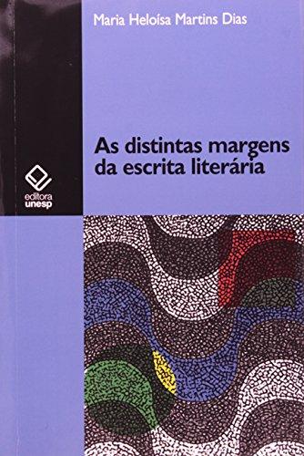 As distintas margens da escrita literária, livro de Maria Heloísa Martins Dias