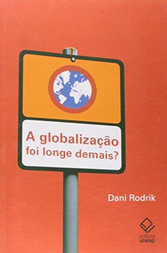 Globalização Foi Longe Demais, A?, livro de Dani Rodrik