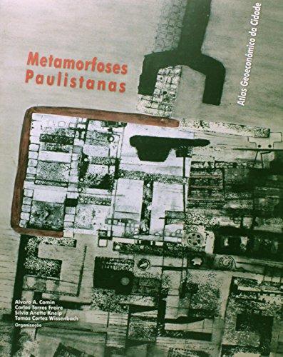 Metamorfoses Paulistanas - Atlas geoeconômico da cidade, livro de Alvaro Comin