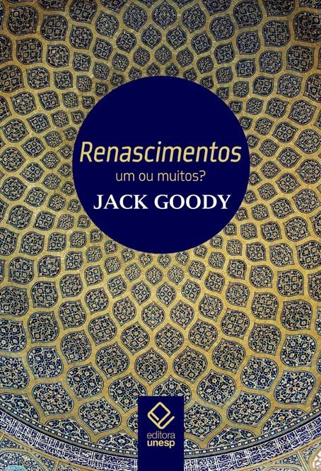 Renascimentos - Um ou muitos?, livro de Jack Goody