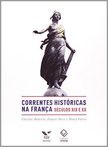 As correntes históricas na França - Séculos XIX e XX, livro de Christian Delacroix, François Dosse, Patrick Garcia