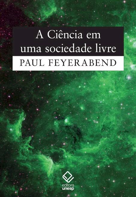 A ciência em uma sociedade livre, livro de Paul Feyerabend