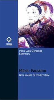 Mário Faustino. Uma poética da modernidade, livro de Maria Lucia Goncalves Balestriero