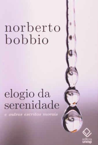 Elogio da Serenidade - e outros escritos morais, livro de Norberto Bobbio