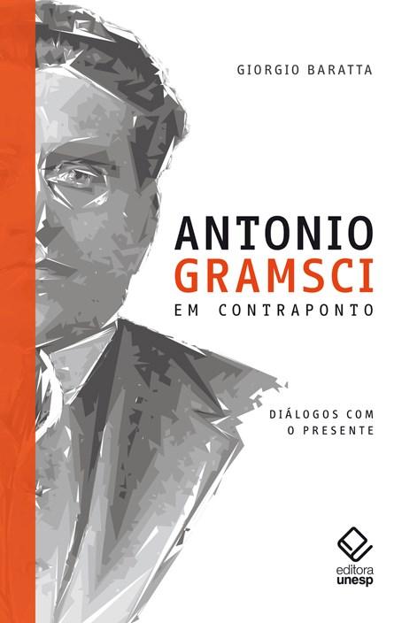 Antonio Gramsci em contraponto - Diálogos com o presente, livro de Giorgio Baratta