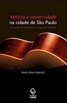 Música e universidade na cidade de São Paulo. Do samba de Vanzolini à vanguarda paulista, livro de Sonia Alem Marrach