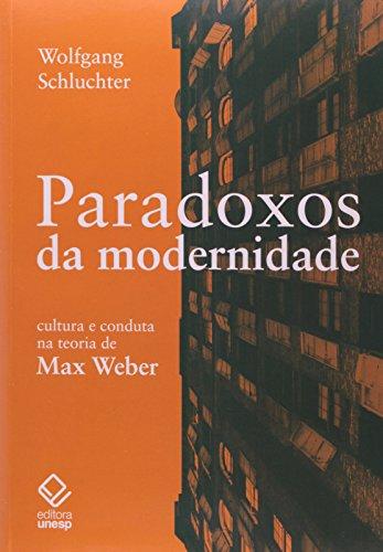 Paradoxos da modernidade - Cultura e conduta na teoria de Max Weber, livro de Wolfgang Schluchter