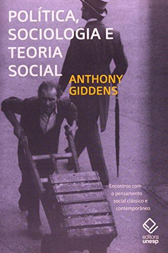 Politica, Sociologia e Teoria Social, livro de Anthony Giddens