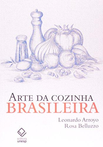 Arte da Cozinha Brasileira, livro de Arroyo , Leonardo e Belluzzo , Rosa