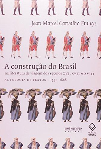 A construção do Brasil na literatura de viagem dos séculos XVI, XVII e XVIII, livro de Jean Marcel Carvalho França