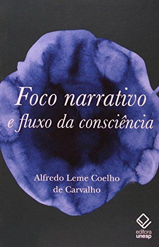 Foco narrativo e fluxo da consciência - Questões de teoria literária, livro de Alfredo Leme de Carvalho