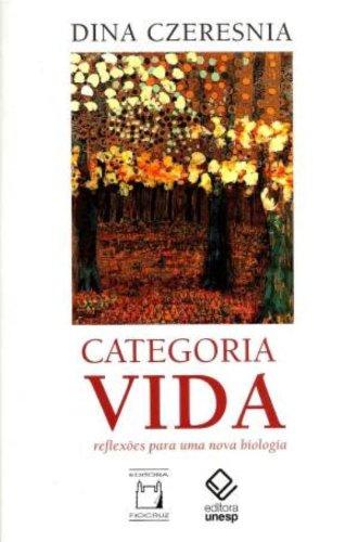 Categoria vida - Reflexões para uma nova biologia, livro de Dina Czeresnia