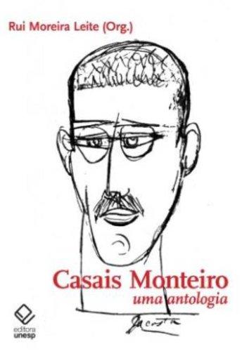 Casais Monteiro - Uma antologia, livro de Rui Moreira Leite (Org.)