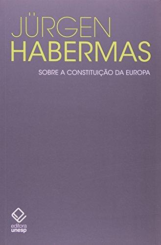 Sobre a constituição da Europa, livro de Jürgen Habermas
