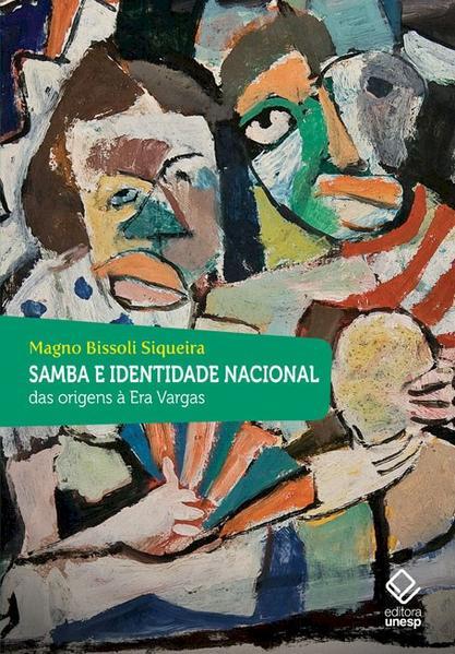 Samba e identidade nacional - Das origens à Era Vargas, livro de Magno Bissoli Siqueira