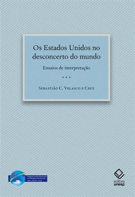Estados Unidos no desconcerto do mundo, Os, livro de Sebastião Carlos Velasco e Cruz