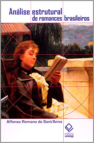 Análise estrutural dos romances brasileiros, livro de Affonso Romano de Sant