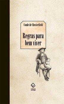 Regras para bem viver, livro de Conde de Chesterfield, Robert Dosley, John Hill, Philip Dormer Stanhope