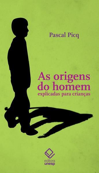 As origens do homem explicadas para crianças, livro de Pascal Picq