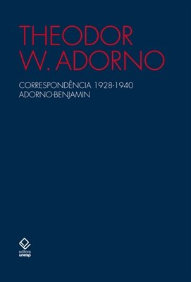 Correspondência 1928-1940, livro de Theodor W. Adorno, Walter Benjamin
