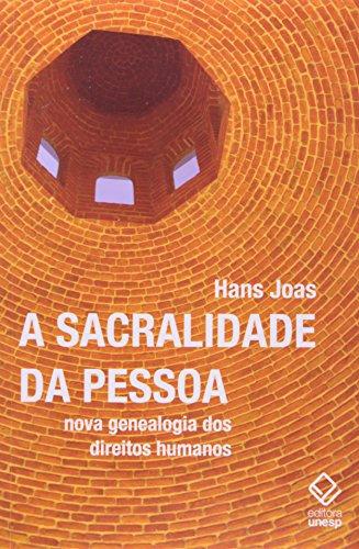 A Sacralidade da pessoa - Nova genealogia dos direitos humanos, livro de Hans Joas