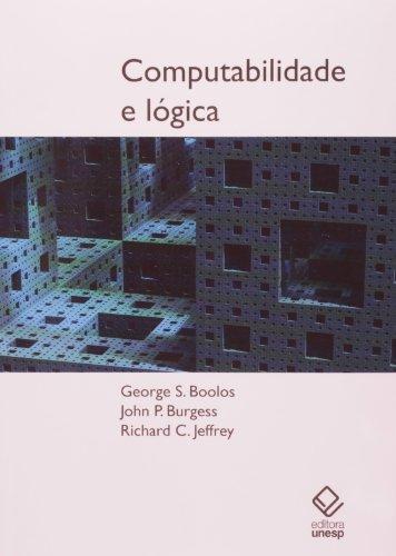 Computabilidade e Lógica, livro de Boolos , George S. ; Burgess , John P. e Jeffrey , Richard C.