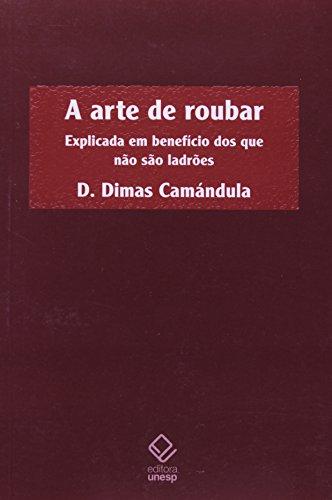 Arte de roubar, A, livro de Camándula , D. Dimas