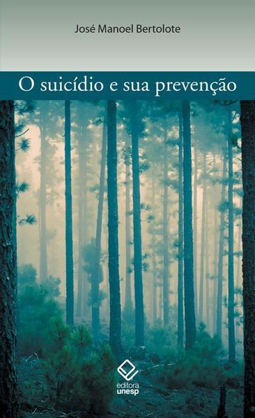 O suicídio e sua prevenção, livro de José Manoel Bertolote