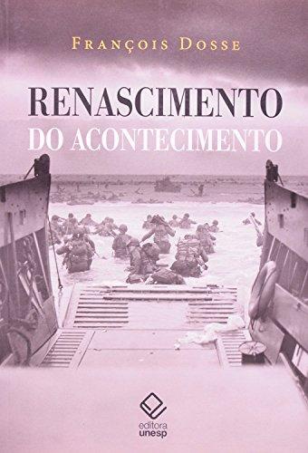 Renascimento do Acontecimento, livro de François Dosse