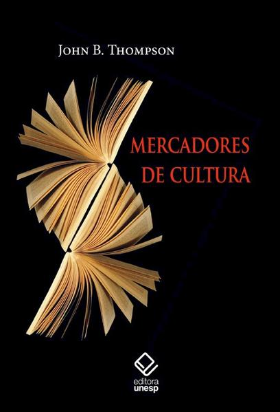 Mercadores de Cultura, livro de Thompson, John B.