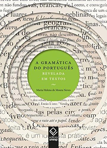 A gramática do português revelada em textos, livro de Maria Helena de Moura Neves