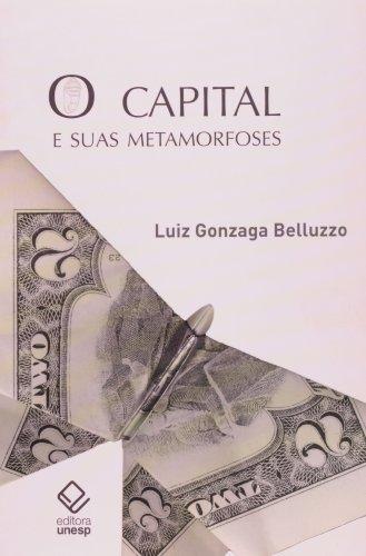 Capital e suas metamorfoses, O, livro de Belluzzo , Luiz Gonzaga