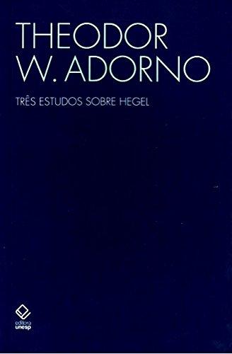Três Estudos Sobre Hegel, livro de Thedor W. Adorno