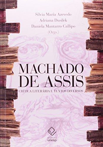 Machado de Assis: Crítica Literária e Textos Diversos, livro de Daniela Mantarro Callipo