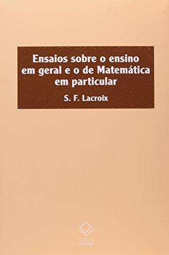 Ensaios sobre o ensino em geral e o de Matemática em particular, livro de Lacroix , Sylvestre-François