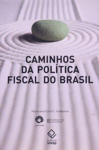 Caminhos da política fiscal brasileira, livro de Lopreato , Francisco Luiz Cazeiro