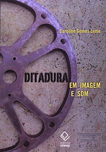 Ditadura em Imagem e Som, livro de Caroline Gomes Leme