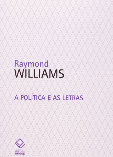 Política e as letras, A, livro de Williams , Raymond
