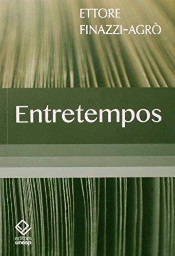 Entretempos: Mapeando a História da Cultura Brasileira, livro de Ettore Finazzi Agro