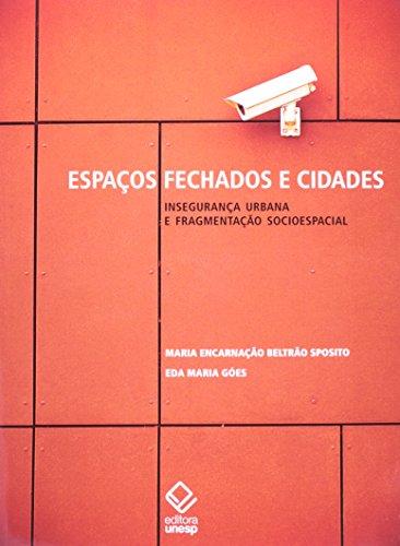 Espaços Fechados e Cidades: Insegurança Urbana e Fragmentação Socio Espacial, livro de Eda Maria Goes