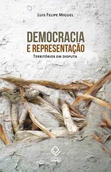 Democracia e representação - Territórios em Disputa, livro de Luis Felipe Miguel